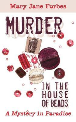 Murder in the House of Beads by Mary Jane Forbes image