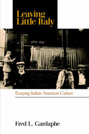 Leaving Little Italy by Fred L. Gardaph