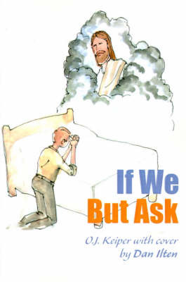 If We But Ask by O. J. Keiper image