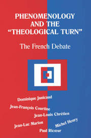 Phenomenology and the Theological Turn by Dominique Janicaud