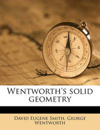 Wentworth's Solid Geometry by George Wentworth