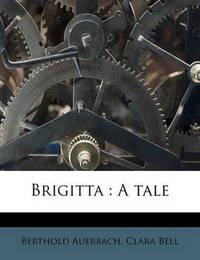 Brigitta: A Tale by Berthold Auerbach