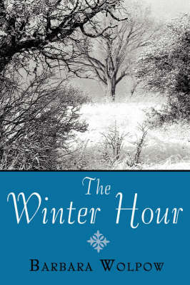 The Winter Hour by Barbara Wolpow