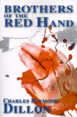 Brothers of the Red Hand by Charles , Raymond Dillon