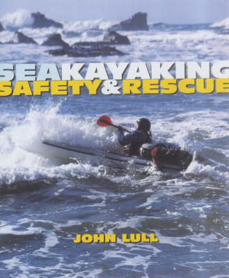 Sea Kayaking Safety and Rescue by John Lull image