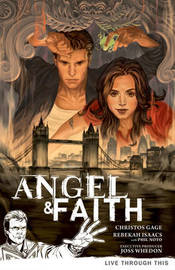 Angel & Faith Volume 1: Live Through This by Christos Gage