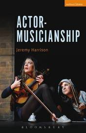 Actor-Musicianship by Jeremy Harrison
