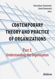 Contemporary Theory and Practice of Organization - Part I: Understanding the Organization
