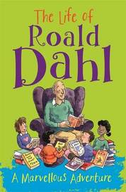 The Life of Roald Dahl by Emma Fischel
