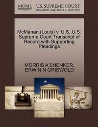 McMahan (Louis) V. U.S. U.S. Supreme Court Transcript of Record with Supporting Pleadings by Morris A Shenker