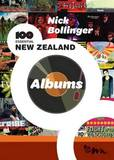Nick Bollinger's 100 Essential New Zealand Albums by Nick Bollinger