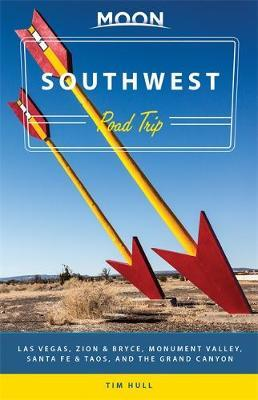 Moon Southwest Road Trip (First Edition) by Tim Hull
