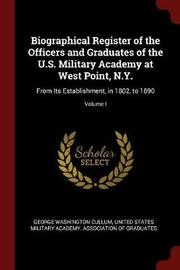 Biographical Register of the Officers and Graduates of the U.S. Military Academy at West Point, N.Y. by George Washington Cullum image