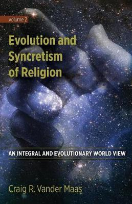 Evolution and Syncretism of Religion by Craig R Vander Maas image