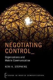 Negotiating Control by Keri K. Stephens image
