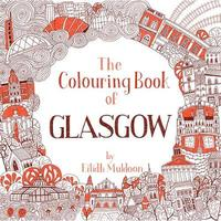 The Colouring Book of Glasgow by Eilidh Muldoon