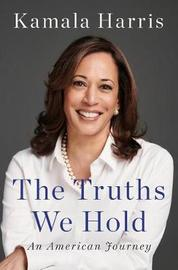 The Truths We Hold by Kamala D. Harris