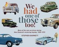 We Had One of Those Too! by Stephen Barnett