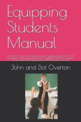 Equipping Students Manual by John and Dot Overton