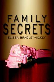 Family Secrets by Elissa Bradley Hickey