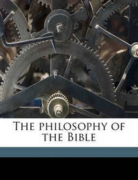 The Philosophy of the Bible by David Neumark