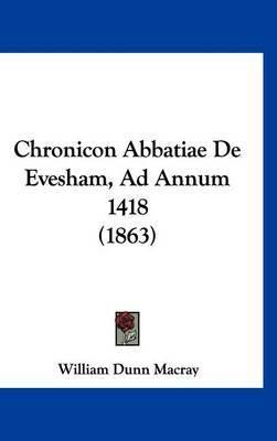 Chronicon Abbatiae de Evesham, Ad Annum 1418 (1863) by William Dunn Macray image