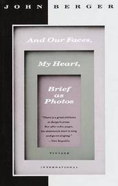 And Our Faces, My Heart, Brief as Photos by John Berger image
