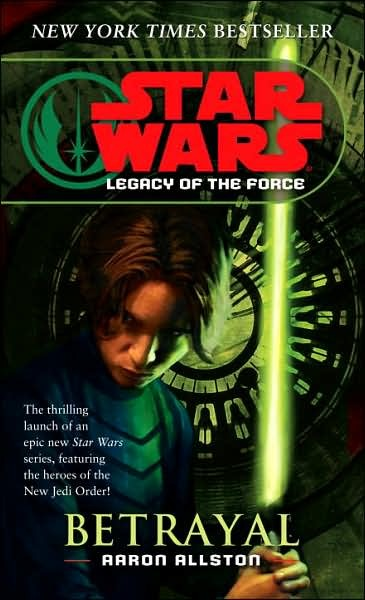Star Wars: Legacy of the Force #1: Betrayal by Aaron Allston