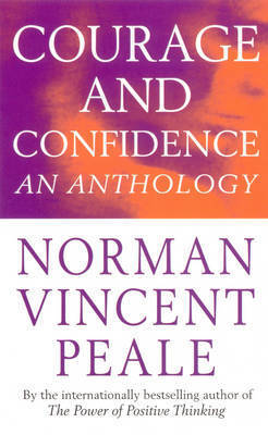 Courage And Confidence by Norman Vincent Peale