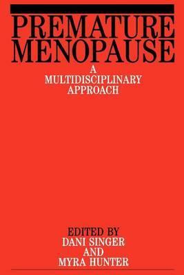 Premature Menopause by Dani Singer