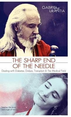 The Sharp End Of The Needle (Dealing With Diabetes, Dialysis, Transplant And The Medical Field) by Gabriel of Urantia image