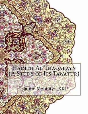 Hadith Al Thaqalayn (a Study of Its Tawatur) by Islamic Mobility Xkp image
