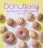 Donutterie: Artisan Baked, Fried and Croissant Doughnuts by Paul Hurley