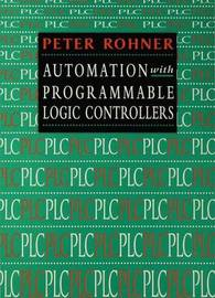Automation with Programmable Logic Controllers by Peter Rohner image