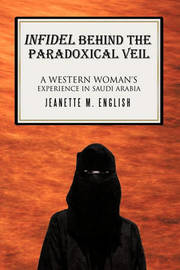 Infidel Behind the Paradoxical Veil by Jeanette M. English