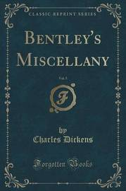 Bentley's Miscellany, Vol. 5 (Classic Reprint) by DICKENS