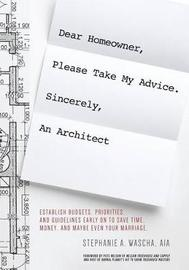 Dear Homeowner, Please Take My Advice. Sincerely, an Architect by Stephanie Wascha image