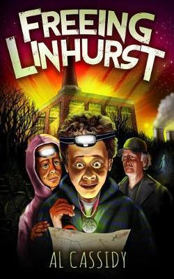 Freeing Linhurst by Al Cassidy