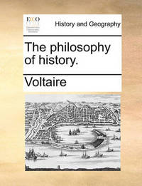 The Philosophy of History by Voltaire