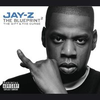 The Blueprint 2: The Gift & The Curse [Explicit Lyrics] by Jay Z image