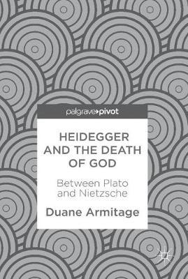 Heidegger and the Death of God by Duane Armitage image