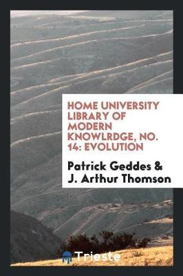 Home University Library of Modern Knowlrdge, No. 14 by Patrick Geddes