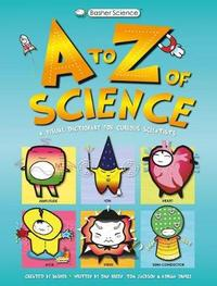 Basher Science: An A to Z of Science by Dan Green
