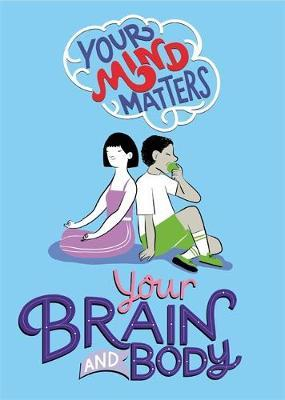 Your Mind Matters: Your Brain and Body by Honor Head