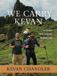 We Carry Kevan by Kevan Chandler