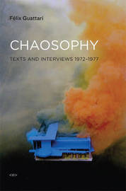 Chaosophy by Felix Guattari