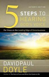 5 Steps to Hearing God's Voice by Davidpaul Doyle