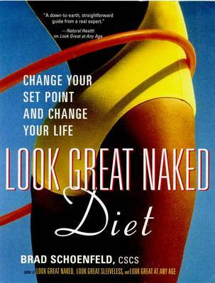 The Look Great Naked Diet: Change Your Set Point and Change Your Life by Brad Schoenfeld image