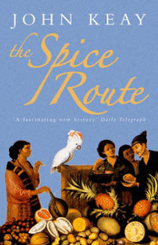 The Spice Route: A History by John Keay image