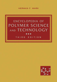 Encyclopedia of Polymer Science and Technology: Pt. 1 by Herman F. Mark